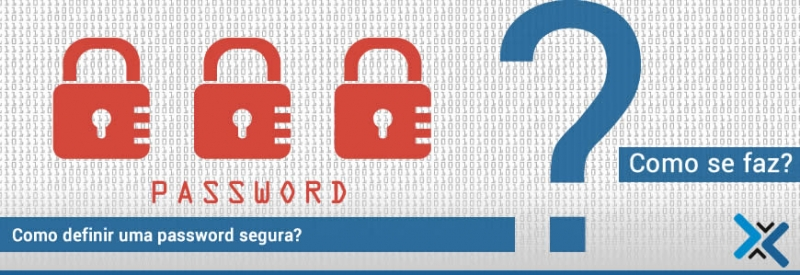 Como definir uma password segura?